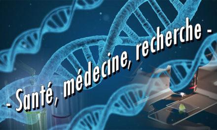 – Santé, médecine, recherche –